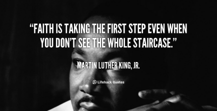 quote-Martin-Luther-King-Jr.-faith-is-taking-the-first-step-even-307
